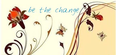 Be the Change - Blog Action Day - #BAD12